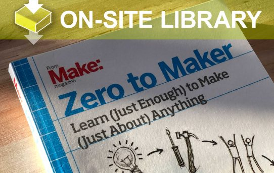 MAKE: Zero to Maker